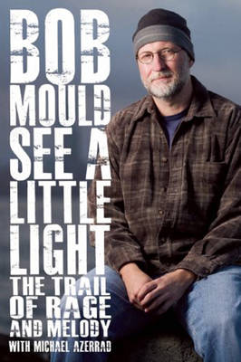 See a Little Light: The Trail of Rage and Melody (Paperback)