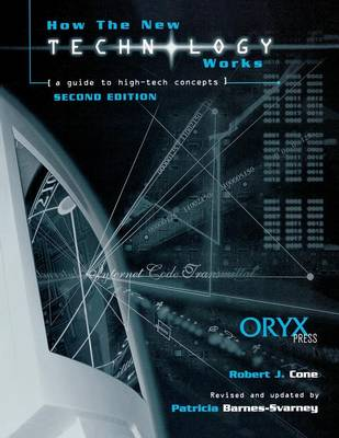 How the New Technology Works: A Guide to High-Tech Concepts, 2nd Edition (Paperback)