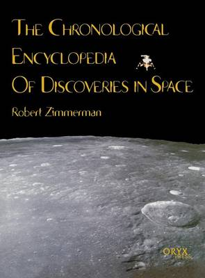 The Chronological Encyclopedia of Discoveries in Space (Hardback)