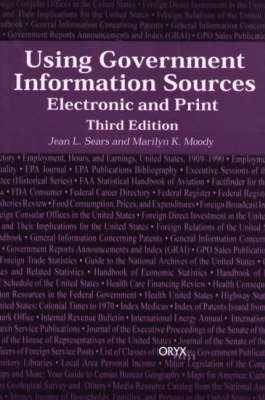 Using Government Information Sources: Electronic and Print, 3rd Edition (Hardback)
