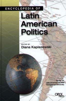 Encyclopedia of Latin American Politics (Hardback)