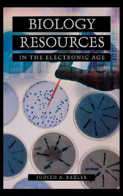 Biology Resources in the Electronic Age - Science Resources in the Electronic Age (Hardback)