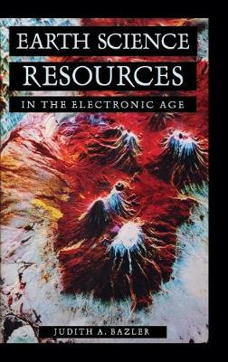 Earth Science Resources in the Electronic Age - Science Resources in the Electronic Age (Hardback)