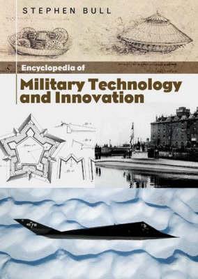 Encyclopedia of Military Technology and Innovation (Hardback)