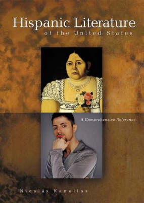 Hispanic Literature of the United States: A Comprehensive Reference (Hardback)