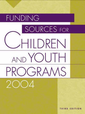 Funding Sources for Children and Youth Programs 2004 (Hardback)