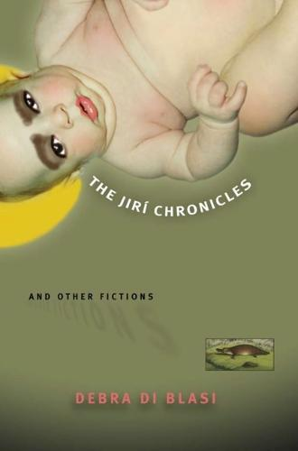 The Jiri Chronicles and Other Fictions (Paperback)