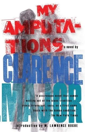 My Amputations: A Novel (Paperback)