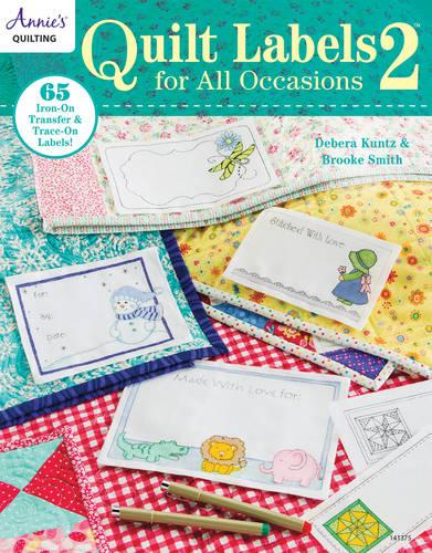 Quilt Labels for All Occasions 2: Iron-On, Transfer or Trace - You Choose Your Method! (Paperback)