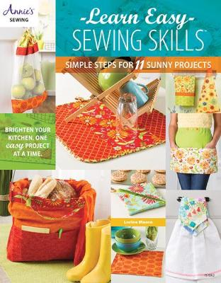 Learn Easy Sewing Skills: Simple Steps for 11 Sunny Projects (Paperback)