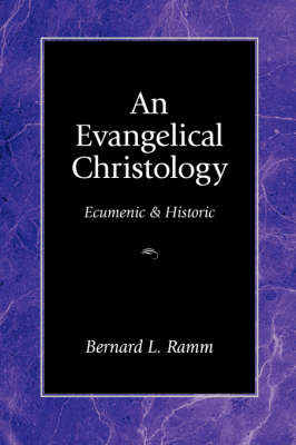 An Evangelical Christology: Ecumenic and Historic (Paperback)