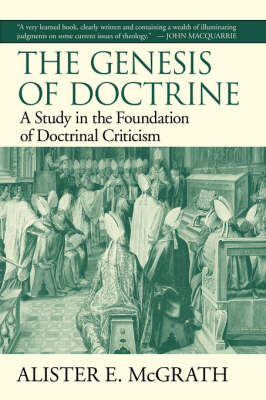The Genesis of Doctrine: A Study in the Foundation of Doctrinal Criticism (Paperback)