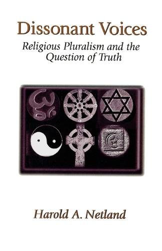 Dissonant Voices: Religious Pluralism & the Question of Truth (Paperback)