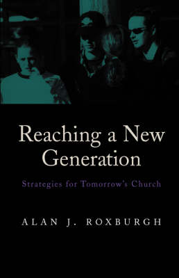 Reaching a New Generation: Strategies for Tomorrow's Church (Paperback)