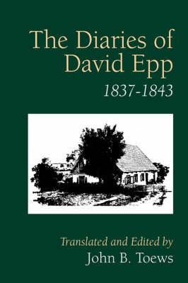 The Diaries of David Epp: 1837-1843 (Paperback)