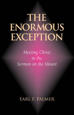 The Enormous Exception: Meeting Christ in the Sermon on the Mount (Paperback)