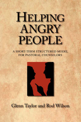 Helping Angry People: A Short-Term Structured Model for Pastoral Counselors (Paperback)