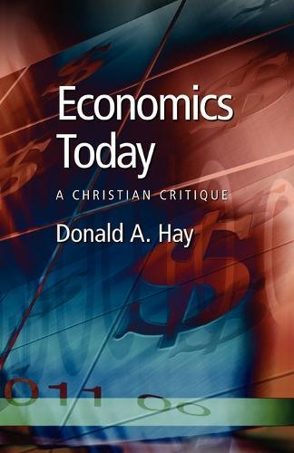 Economics Today: A Christian Critique (Book)