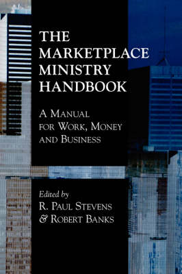 The Marketplace Ministry Handbook: A Manual for Work, Money and Business (Paperback)