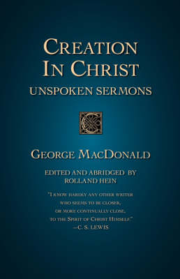 Creation in Christ: Unspoken Sermons (Paperback)