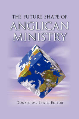 The Future Shape of Anglican Ministry (Paperback)