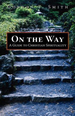 On the Way: A Guide to Christian Spirituality (Paperback)