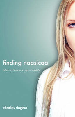 Finding Naasicaa: Letters of Hope in an Age of Anxiety (Paperback)