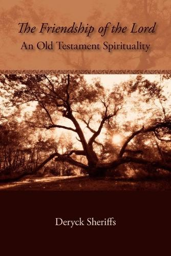 The Friendship of the Lord: An Old Testament Spirituality (Paperback)