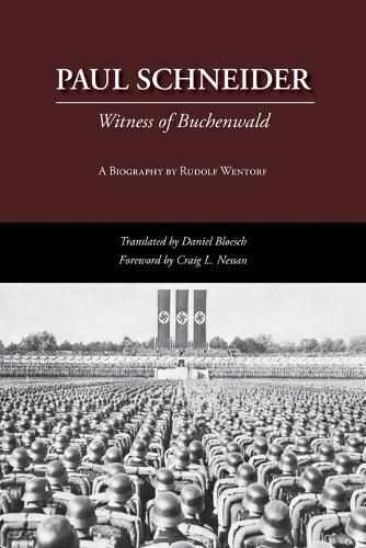 Paul Schneider: Witness of Buchenwald (Paperback)