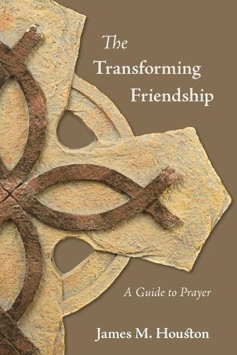 The Transforming Friendship: A Guide to Prayer (Paperback)
