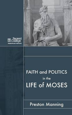 Faith and Politics in the Life of Moses (Paperback)
