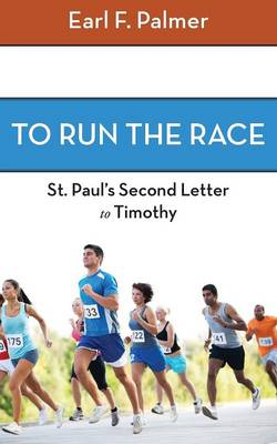 To Run the Race: Paul's Second Letter to Timothy (Paperback)