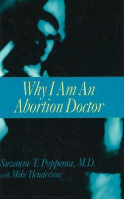 Why I Am An Abortion Doctor (Hardback)