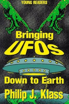 Bringing Ufos Down To Earth (Paperback)