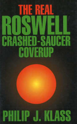 The Real Roswell Crashed-Saucer Coverup (Hardback)