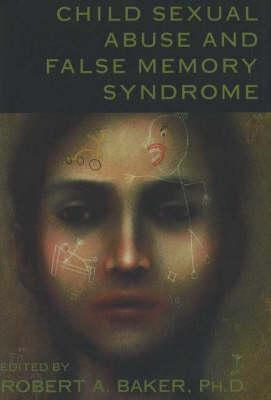 Child Sexual Abuse And False Memory Syndrome (Hardback)