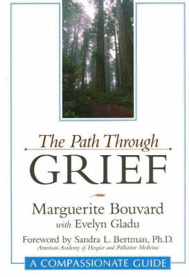 The Path Through Grief: A Compassionate Guide (Paperback)