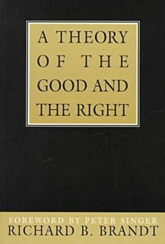 A Theory Of The Good And The Right, A (Paperback)