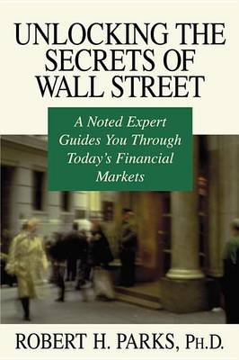 Unlocking The Secrets Of Wall Street (Paperback)