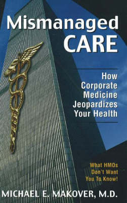 Mismanaged Care (Hardback)