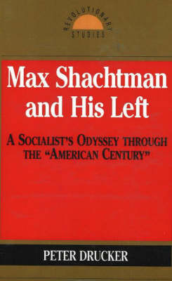 Max Shachtman And His Left (Paperback)