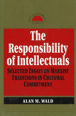 Responsibility of Intellectuals: Selected Essays on Marxist Traditions in Cultural Commitment (Hardback)