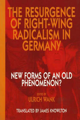 The Resurgence Of Right Wing Radicalism In Germany (Paperback)
