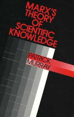 Marx's Theory Of Scientific Knowledge (Paperback)