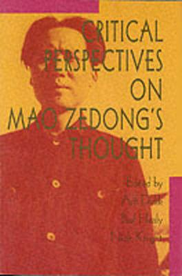 Critical Perspectives On Mao Zedong's Thought (Paperback)