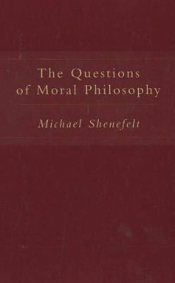 The Questions Of Moral Philosophy (Paperback)