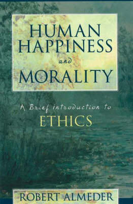 Human Happiness And Morality (Paperback)