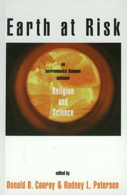 Earth at Risk: An Environmental Dialogue Between Religion and Science (Hardback)