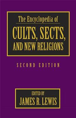 The Encyclopedia Of Cults, Sects, And New Religions (Hardback)