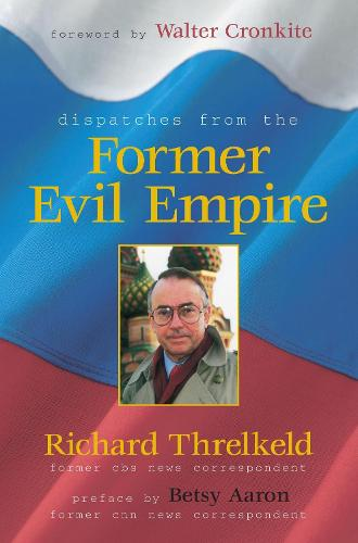 Dispatches From The Former Evil Empire (Hardback)